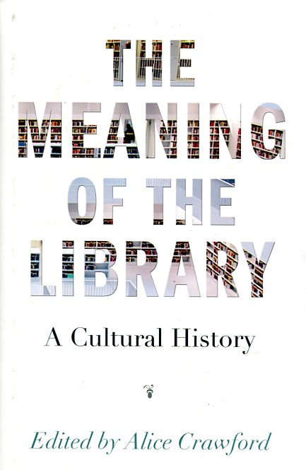 The meaning of the library. 9780691166391