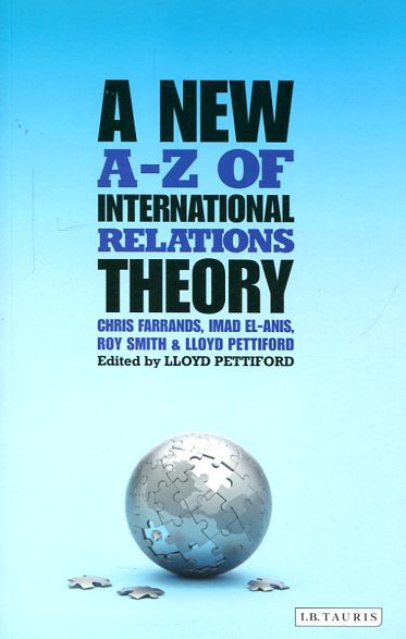 A new A-Z of international relations theory. 9781848855021