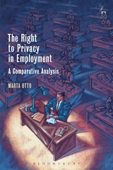 The right to privacy in employment. 9781509906116