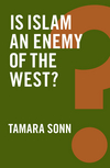 Is Islam an enemy of the West?. 9781509504428