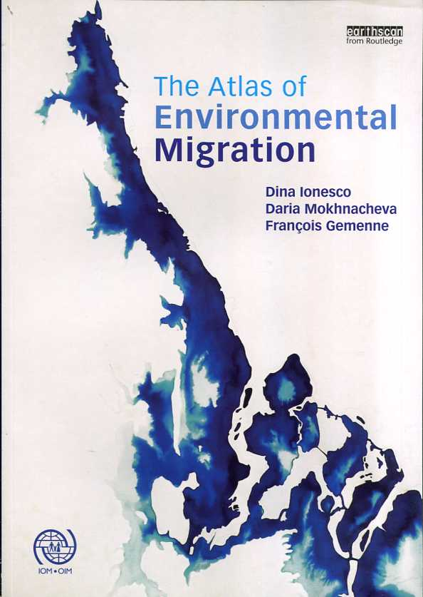 The atlas of environmental migration. 9781138022065