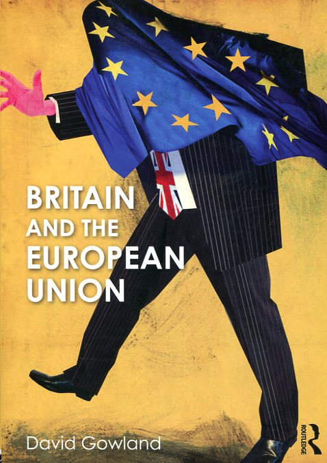 Britain and the European Union. 9781138825109