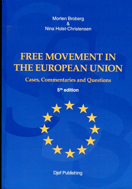 Free movement in the European Union . 9788757434354