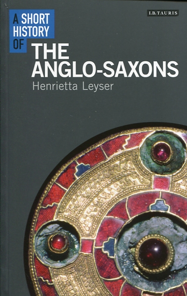 A short history of the anglo-saxons. 9781780766003