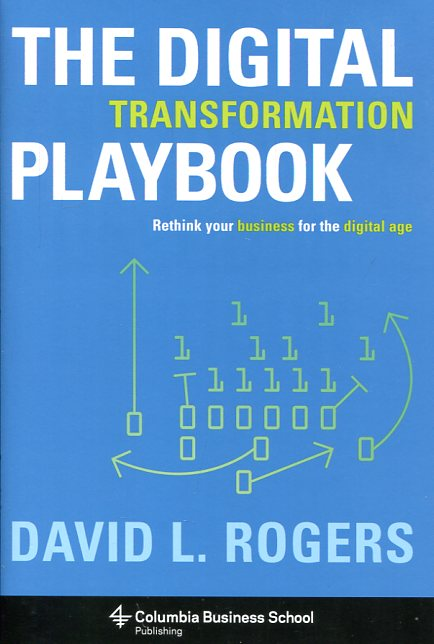 The digital transformation playbook. 9780231175449