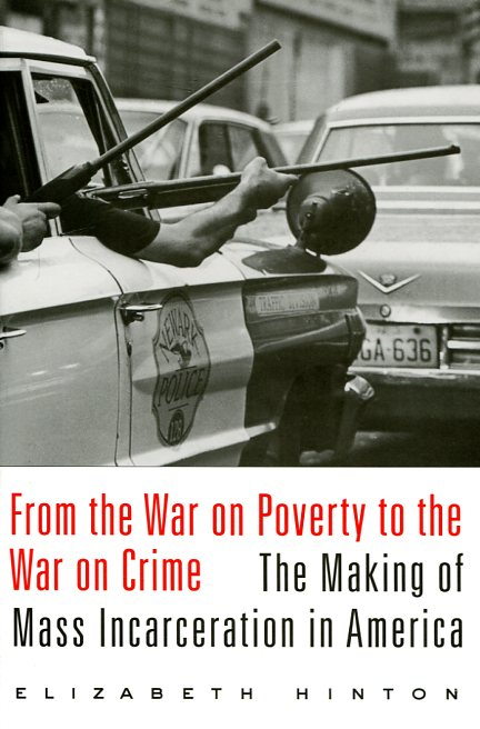 From the war on poverty to the war on crime. 9780674737235