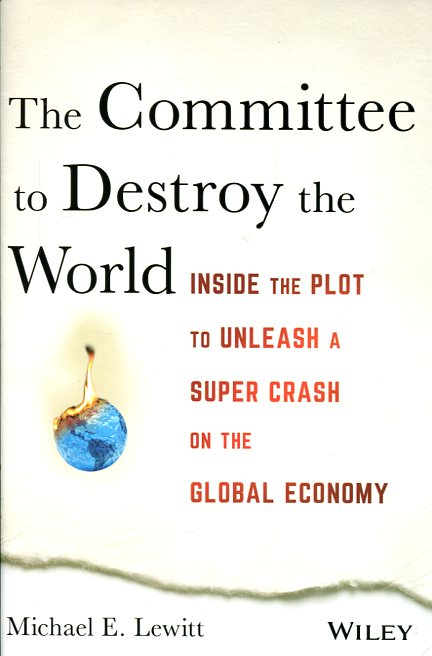 The committee to destroy the world. 9781119183549