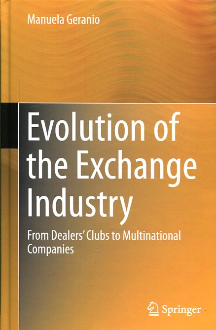 Evolution of the exchange industry. 9783319210261
