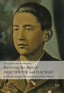 Surviving the hell of Auschwitz and Dachau. 9783643903686