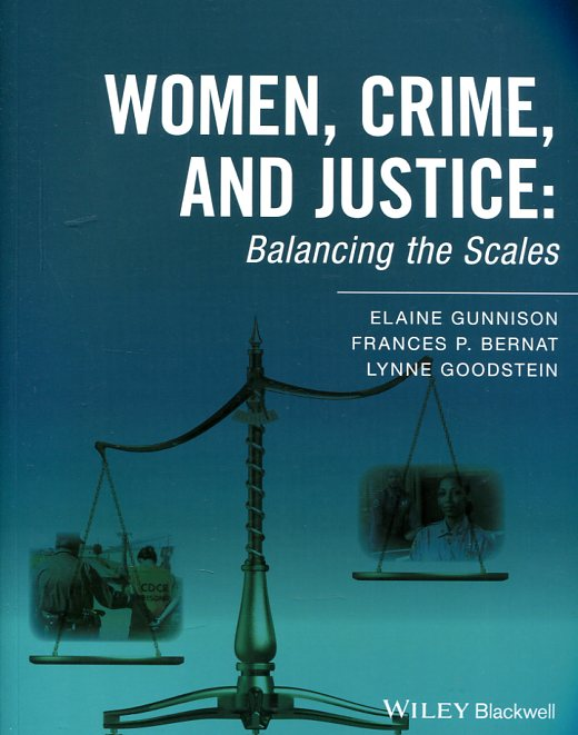 Women, crime, and justice. 9781118793466