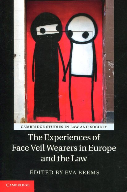 The experiences of face veil Wearers in Europe and the Law. 9781107639508
