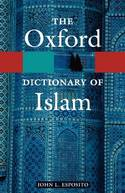 The Oxford Dictionary of Islam. 9780195125597