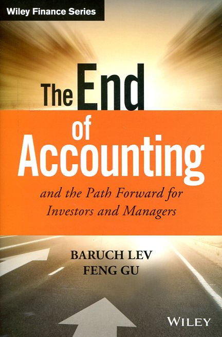 The end of accounting and the path forward for investors and managers. 9781119191094