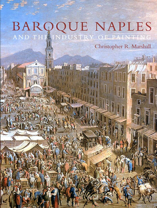 Baroque  Naples and the industry of painting. 9780300174502
