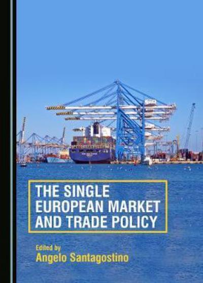 The single european market and trade policy. 9781443879026