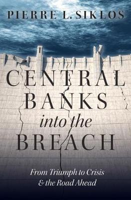 Central banks into the breach. 9780190228835