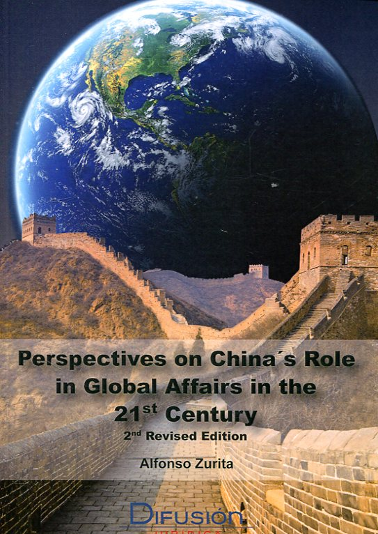 Perspectives on China's role in global affairs in the 21st century. 9788492656967