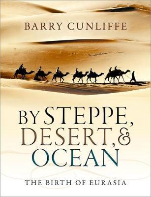 By steppe, desert, and ocean. 9780199689187