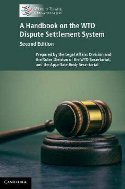 A handbook on the WTO dispute Settlement System. 9781108404853
