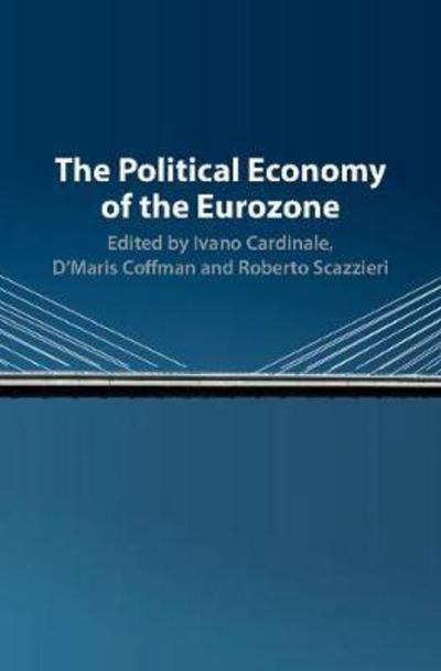 The political economy of the Eurozone. 9781107124011