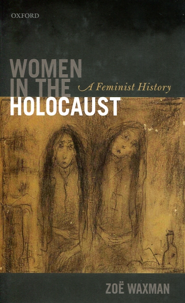 Women in the Holocaust. 9780199608683