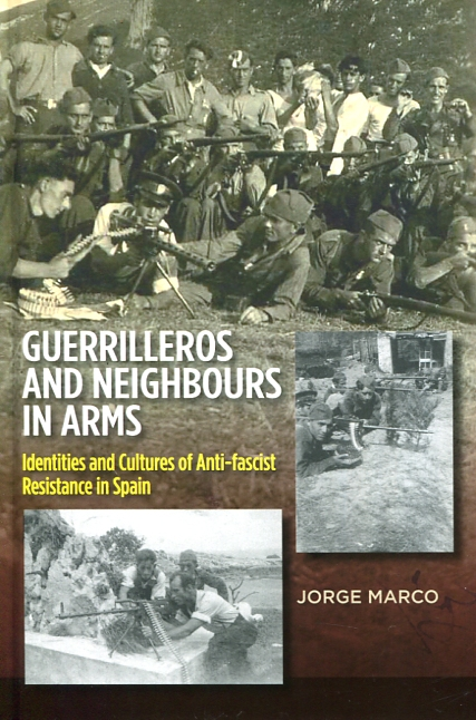 Guerrilleros and neighbours in arms. 9781845197520