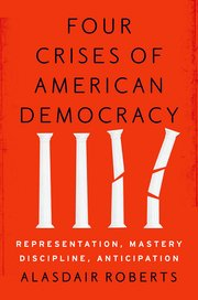 Four crises of American democracy. 9780190459895