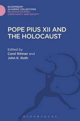 Pope Pius XII and the Holocaust. 9781474281577