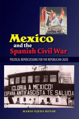 Mexico and the spanish Civil War. 9781845197728