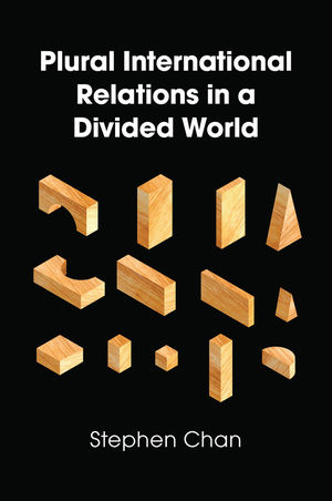 Plural international relations in a divided world. 9781509508686