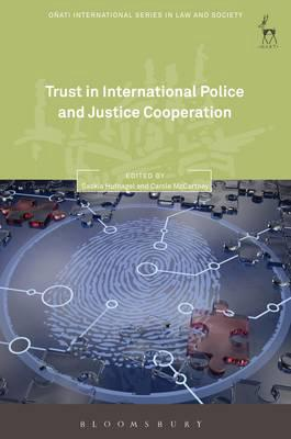 Trust in international police and justice cooperation. 9781849467681