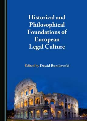 Historical and philosophical foundations of european legal culture. 9781443899826
