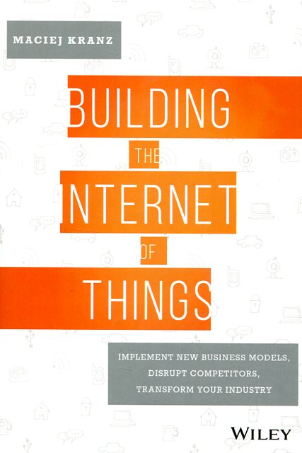 Building the internet of things. 9781119285663
