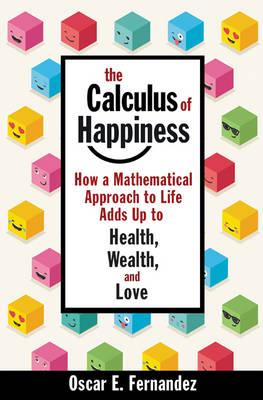 The calculus of happiness . 9780691168630