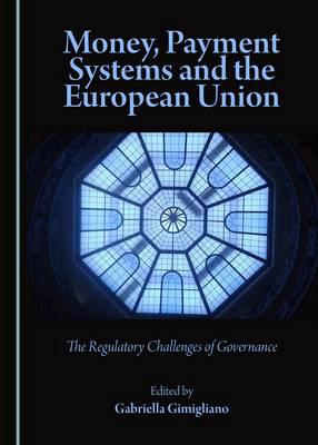 Money, payment systems and the European Union. 9781443897952