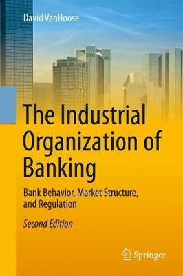 The industrial organization of banking. 9783662543252