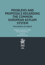 Problems and proposals regarding the Common European Asylum System . 9788491439226