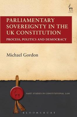 Parliamentary sovereignty in the UK Constitution. 9781509915422