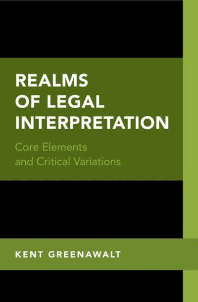 Realms of legal interpretation. 9780190882860