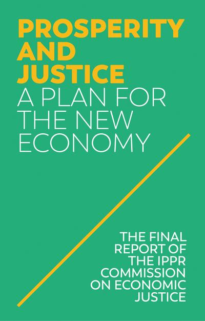 Prosperity and justice: a plan for the new economy. 9781509534999