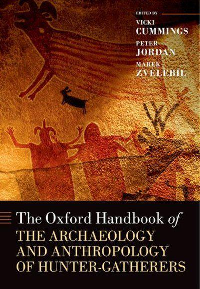 The Oxford Handbook of the Archaeology and Anthropology of Hunter-Gatherers. 9780198831044