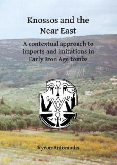 Knossos and the Near East. 9781784916404