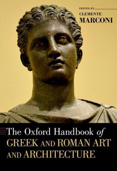 The Oxford Handbook of greek and roman art and architecture