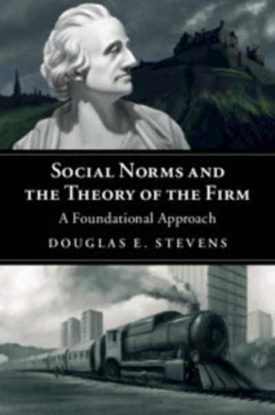Social norms and the theory of the firm. 9781108437455