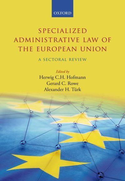 Specialized Administrative Law of the European Union. 9780198787433