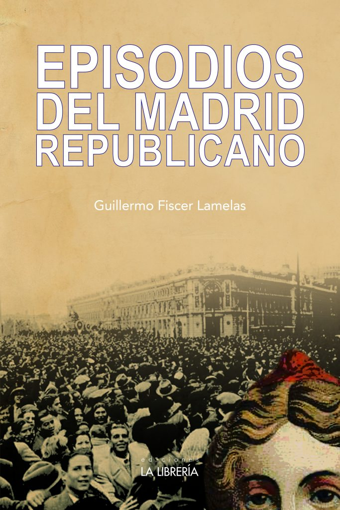 Episodios del Madrid republicano. 9788498733747