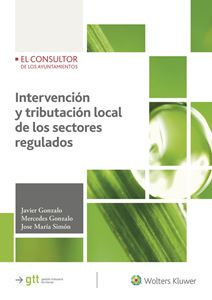 Intervención y tributación local de los sectores regulados. 9788470527470