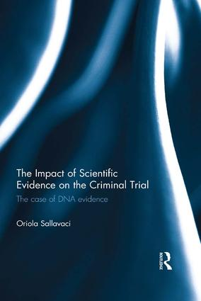 The impact of scientific evidence on the criminal trial. 9781138665606