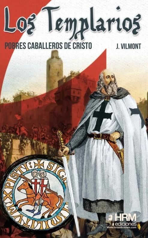 Libro Los Templarios Pobres Caballeros De Cristo 9788494739279 Vilmont J Marcial Pons Librero