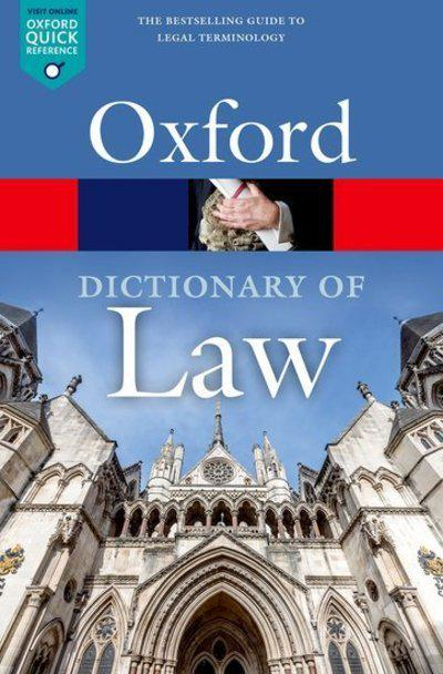 Oxford dictionary of Law. 9780198802525